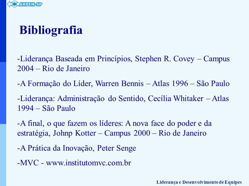 Bibliografia Liderança Baseada em Princípios, Stephen R. Covey – Campus 2004 – Rio de Janeiro.