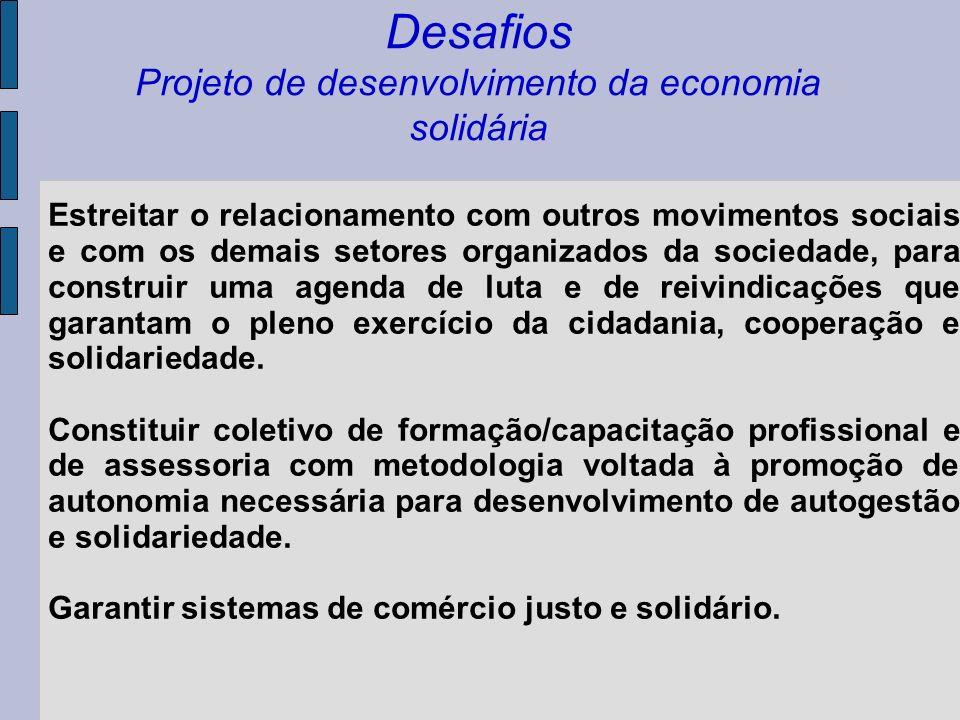 Desafios Projeto de desenvolvimento da economia solidária