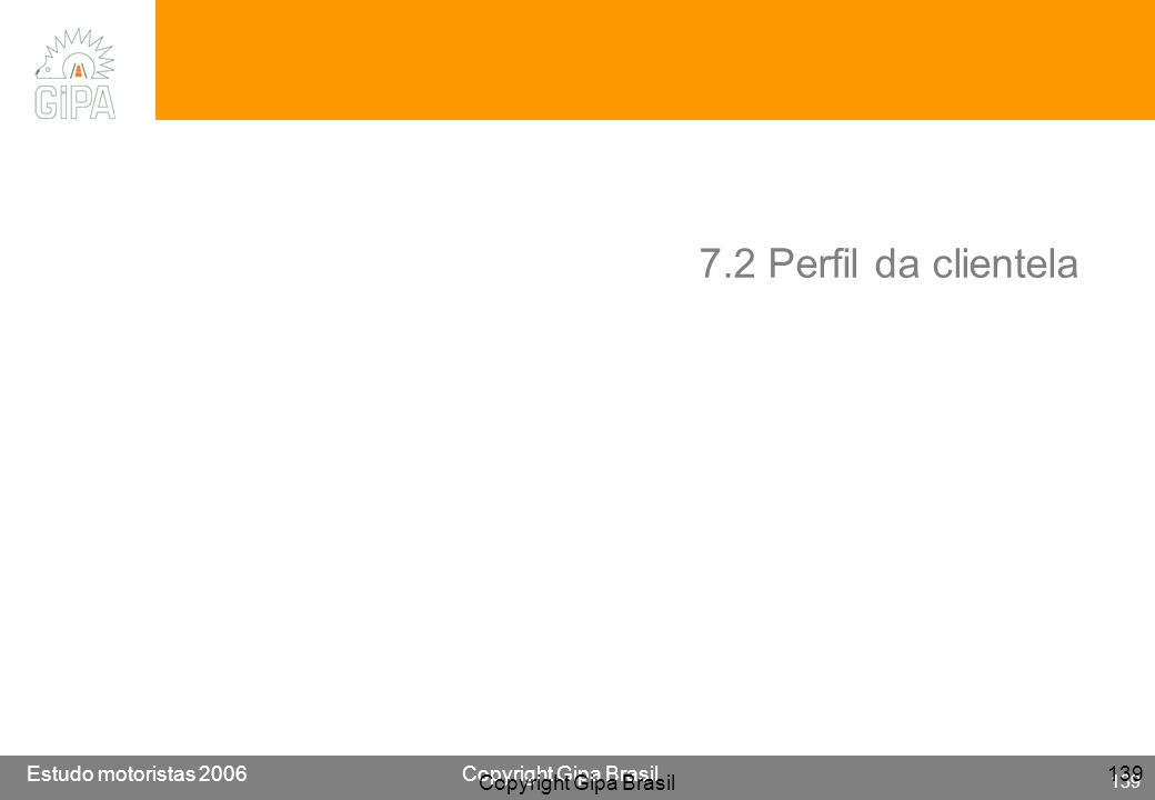 7.2 Perfil da clientela Copyright Gipa Brasil