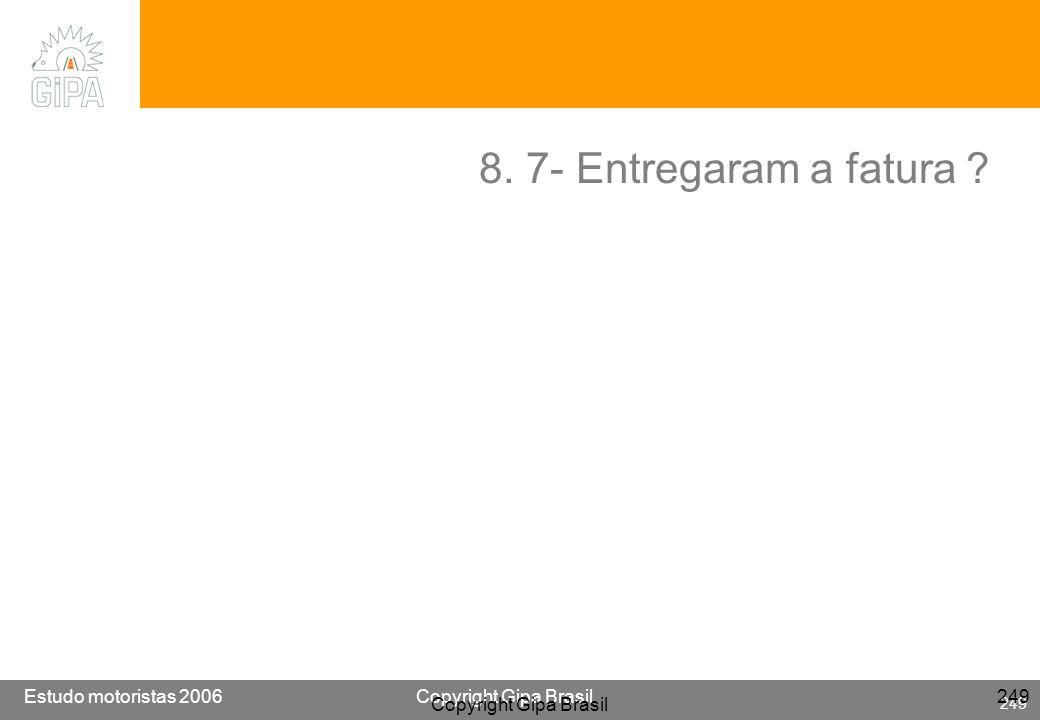 8. 7- Entregaram a fatura Copyright Gipa Brasil