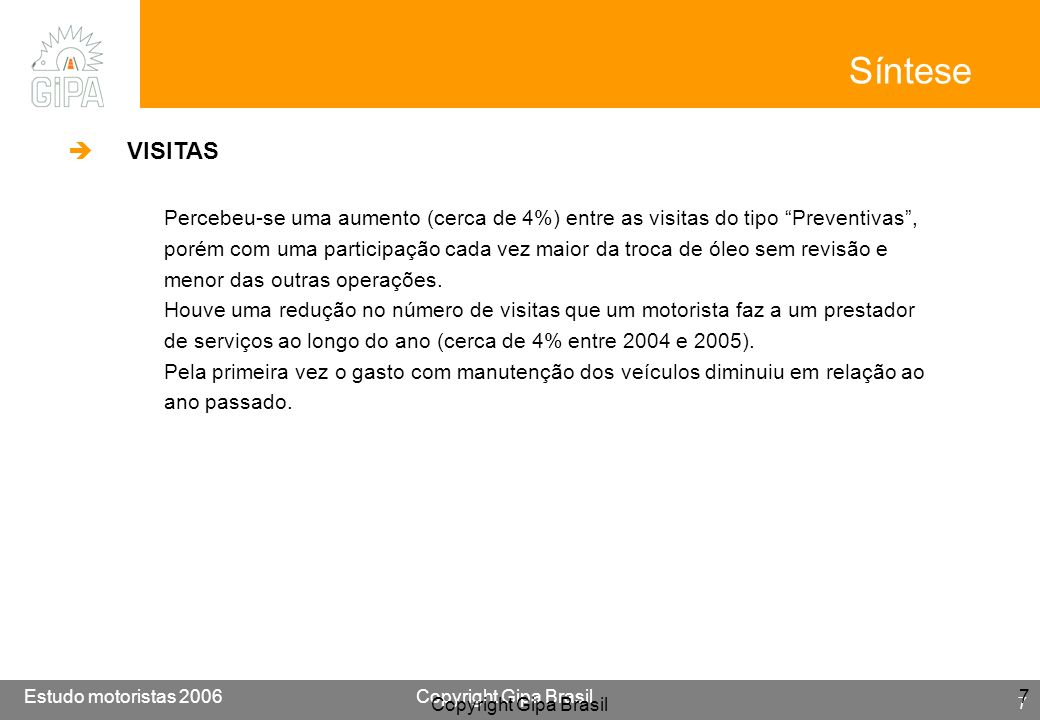 Síntese VISITAS. Percebeu-se uma aumento (cerca de 4%) entre as visitas do tipo Preventivas ,