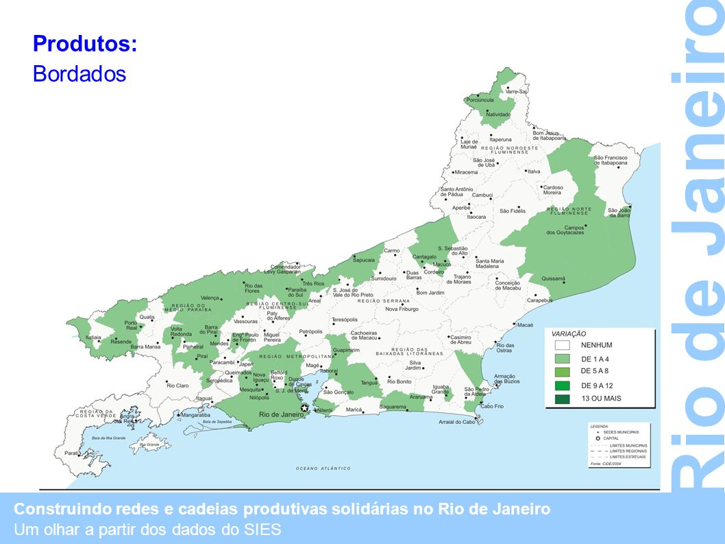 Rio de Janeiro Produtos: Bordados