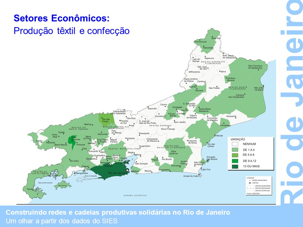 Rio de Janeiro Setores Econômicos: Produção têxtil e confecção