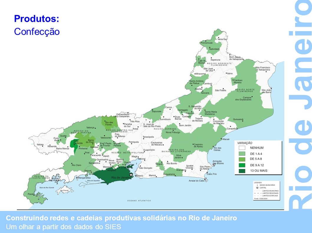 Rio de Janeiro Produtos: Confecção
