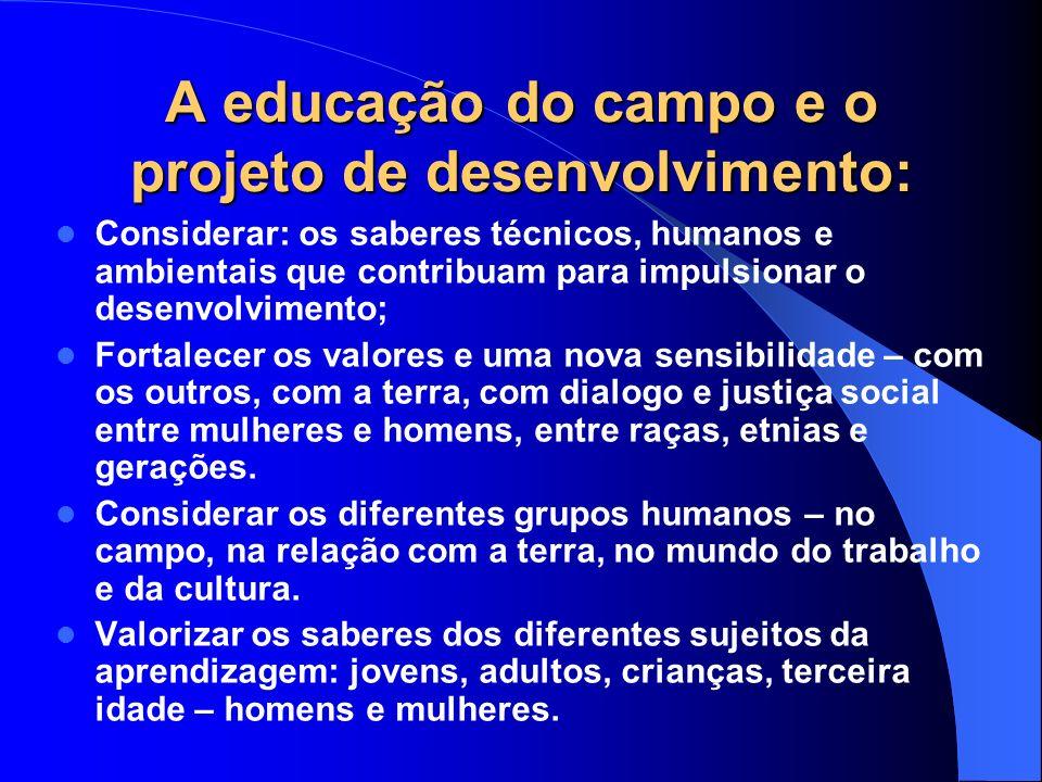 A educação do campo e o projeto de desenvolvimento: