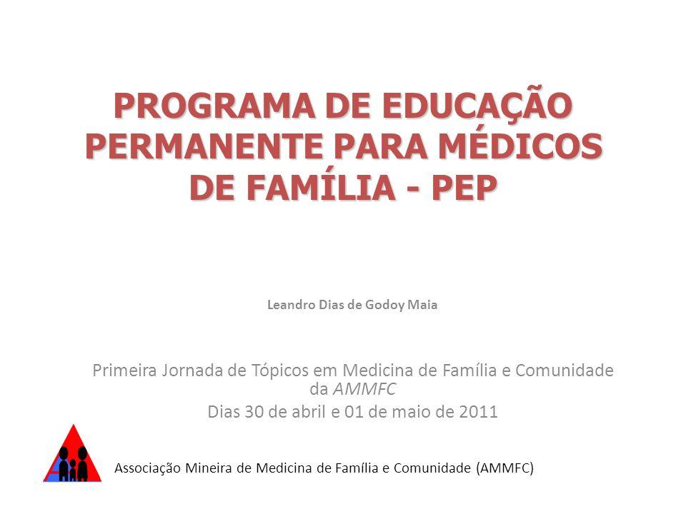 PROGRAMA DE EDUCAÇÃO PERMANENTE PARA MÉDICOS DE FAMÍLIA - PEP