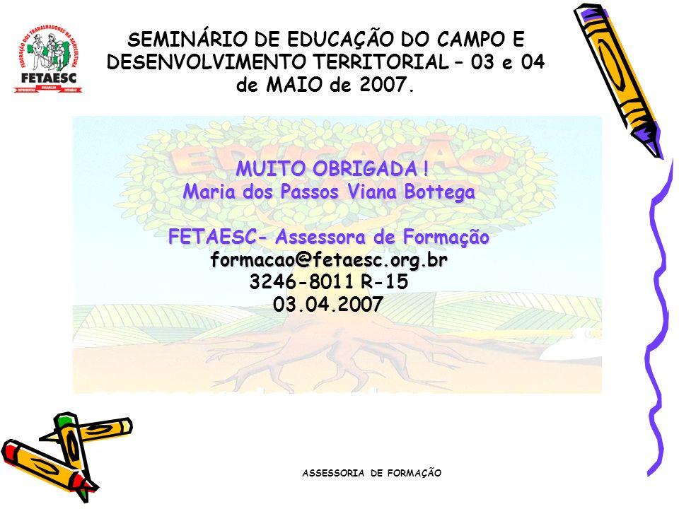 Maria dos Passos Viana Bottega FETAESC- Assessora de Formação