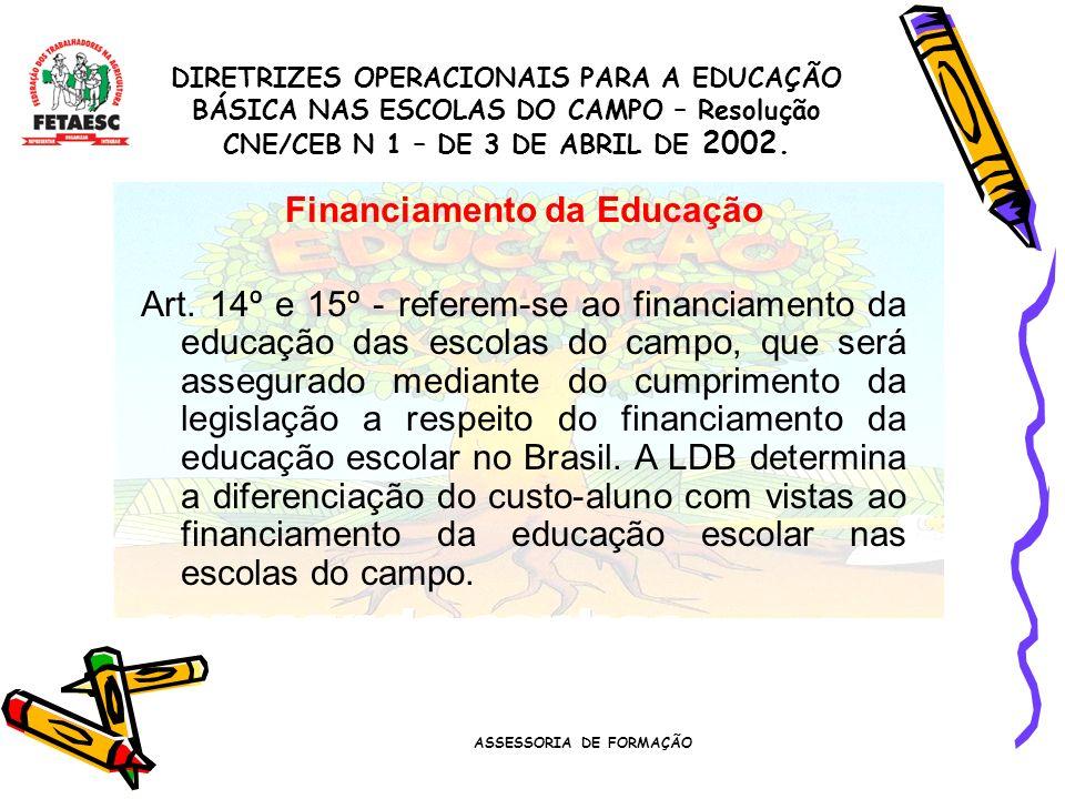 Financiamento da Educação ASSESSORIA DE FORMAÇÃO