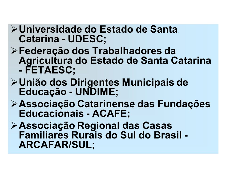 Universidade do Estado de Santa Catarina - UDESC;