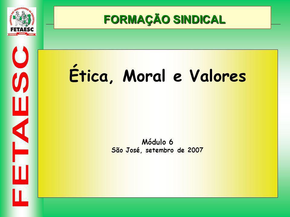 FORMAÇÃO SINDICAL Ética, Moral e Valores Módulo 6