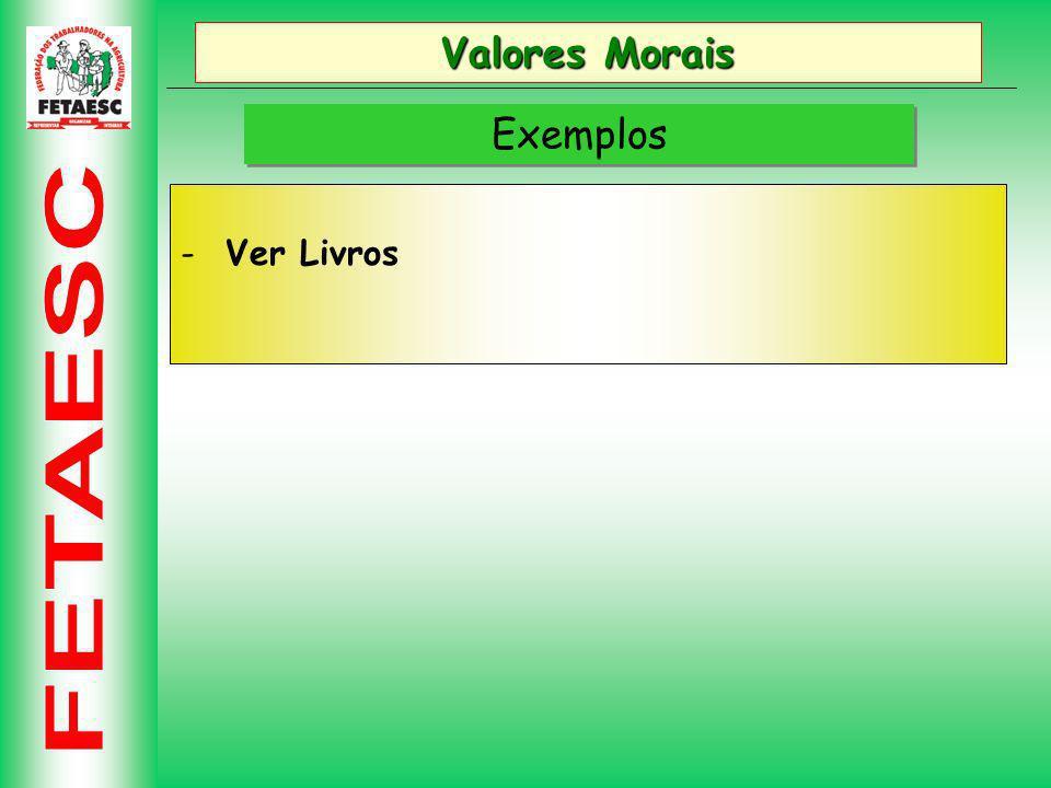 Valores Morais Exemplos Ver Livros Assessoria de Formação Sindical