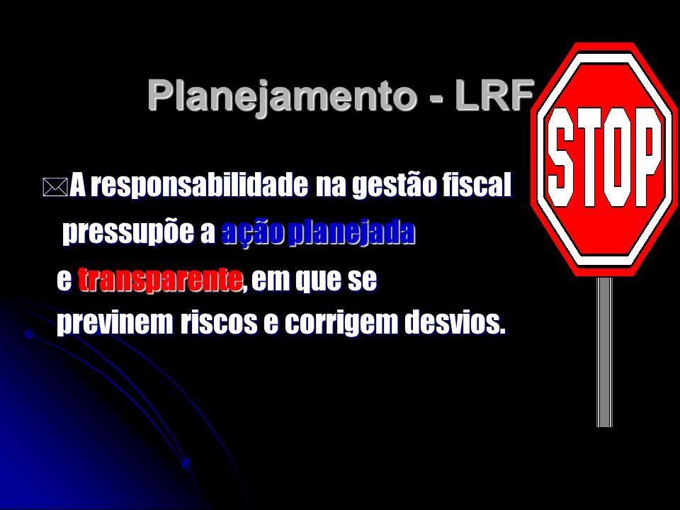Planejamento - LRF A responsabilidade na gestão fiscal