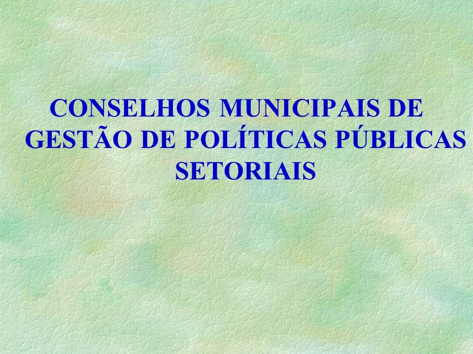 CONSELHOS MUNICIPAIS DE GESTÃO DE POLÍTICAS PÚBLICAS SETORIAIS