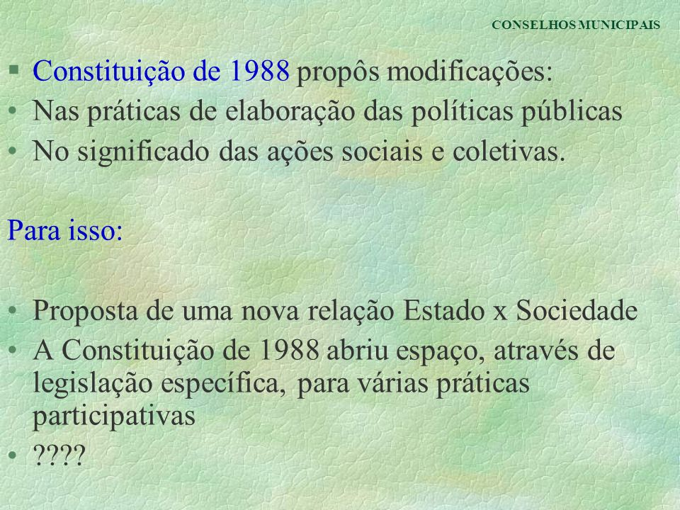 Constituição de 1988 propôs modificações: