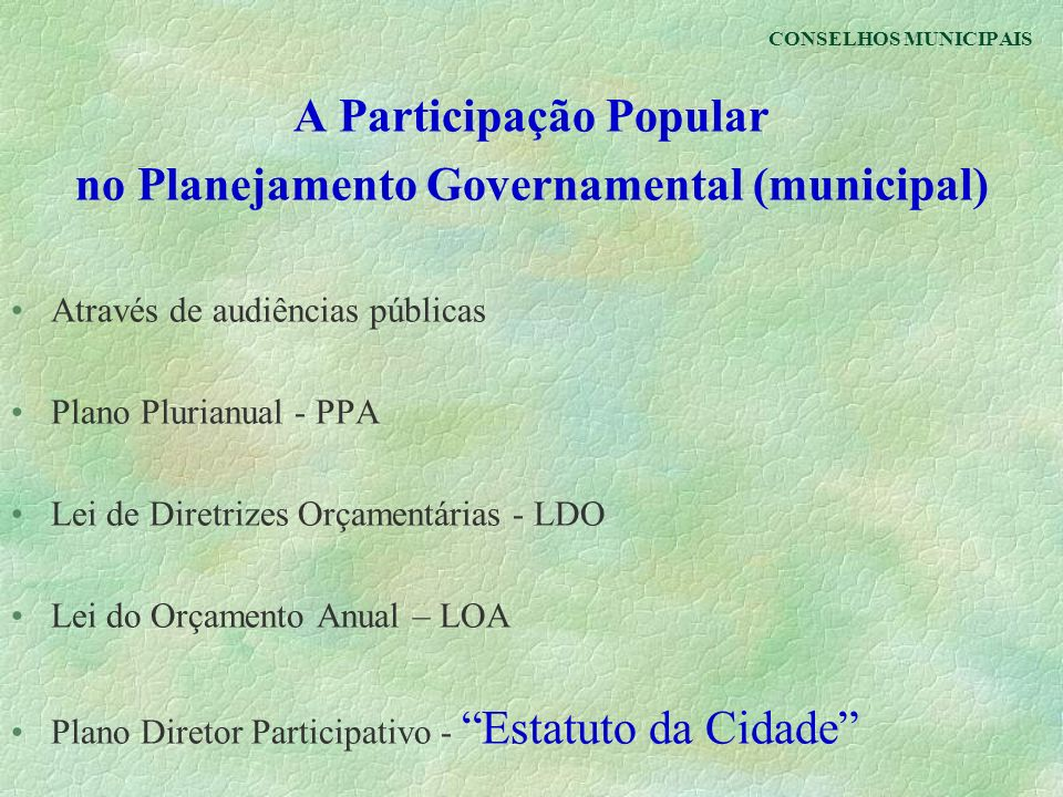 A Participação Popular no Planejamento Governamental (municipal)