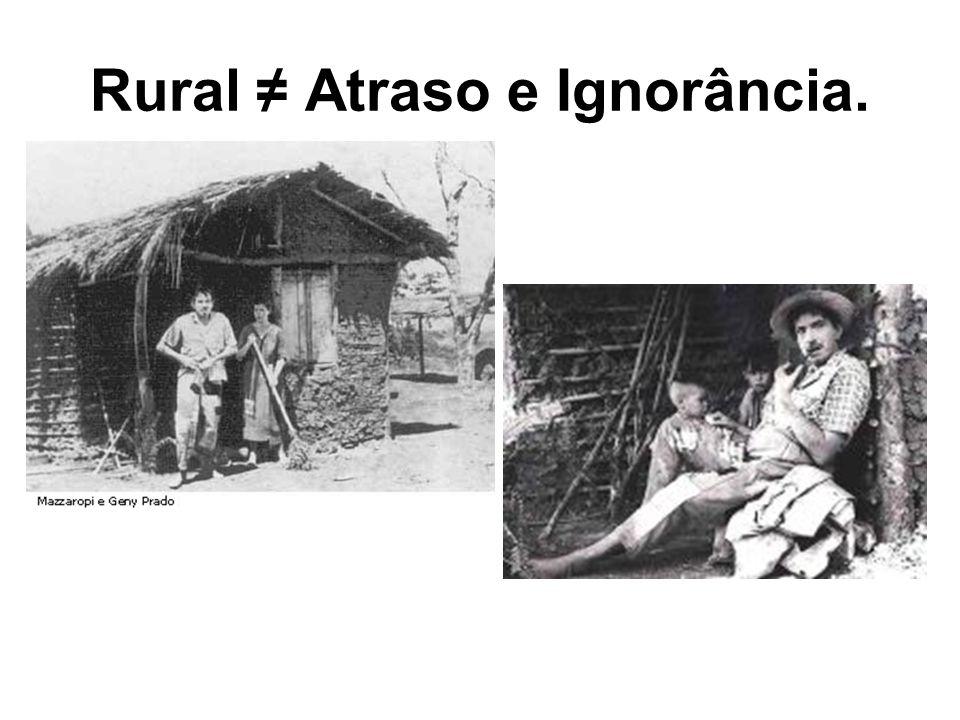 Rural ≠ Atraso e Ignorância.