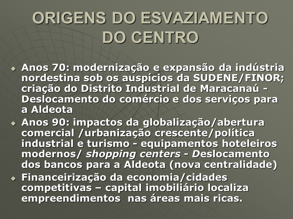 ORIGENS DO ESVAZIAMENTO DO CENTRO