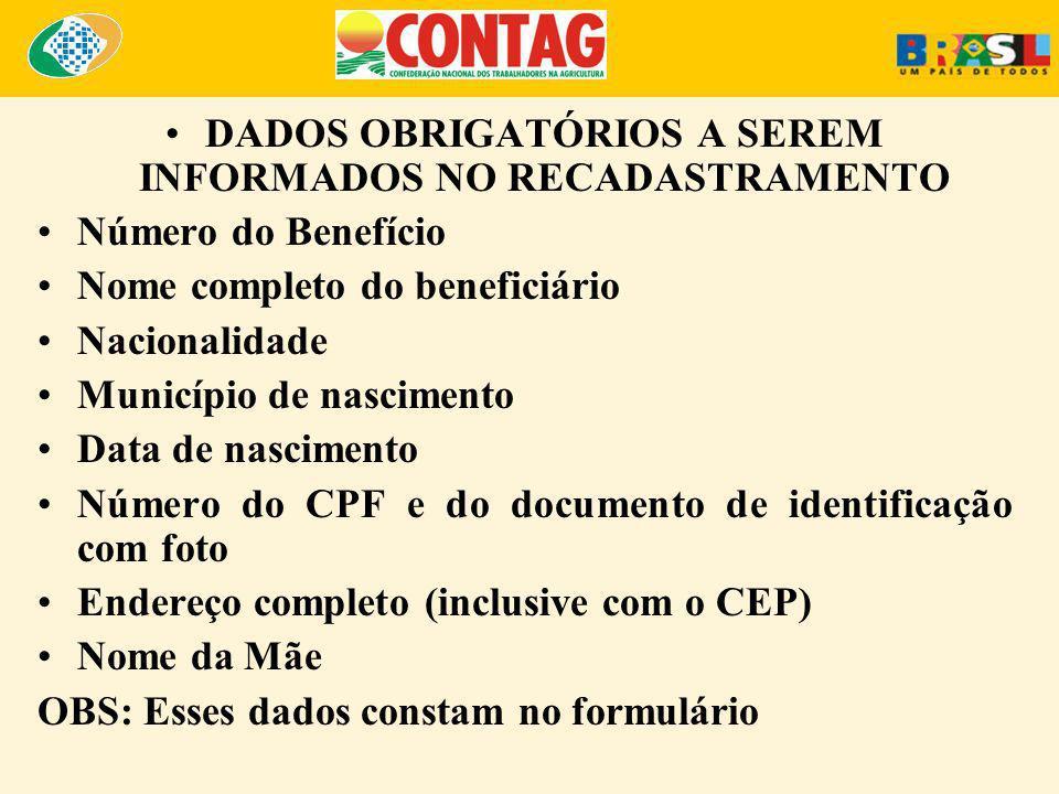 DADOS OBRIGATÓRIOS A SEREM INFORMADOS NO RECADASTRAMENTO