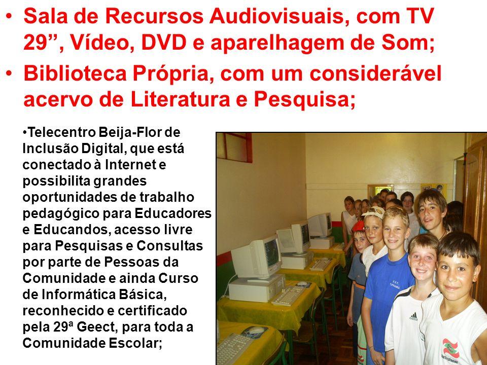 Sala de Recursos Audiovisuais, com TV 29 , Vídeo, DVD e aparelhagem de Som;