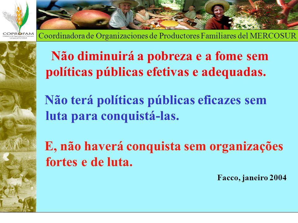 Não terá políticas públicas eficazes sem luta para conquistá-las.