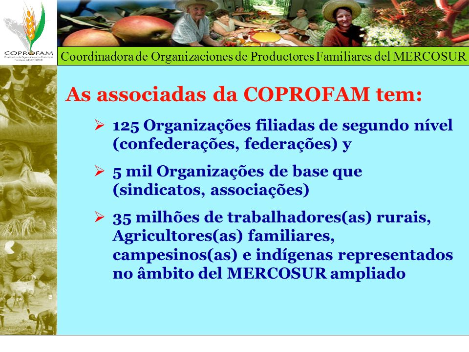 As associadas da COPROFAM tem: