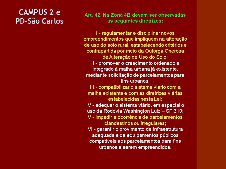 Art. 42. Na Zona 4B devem ser observadas as seguintes diretrizes: