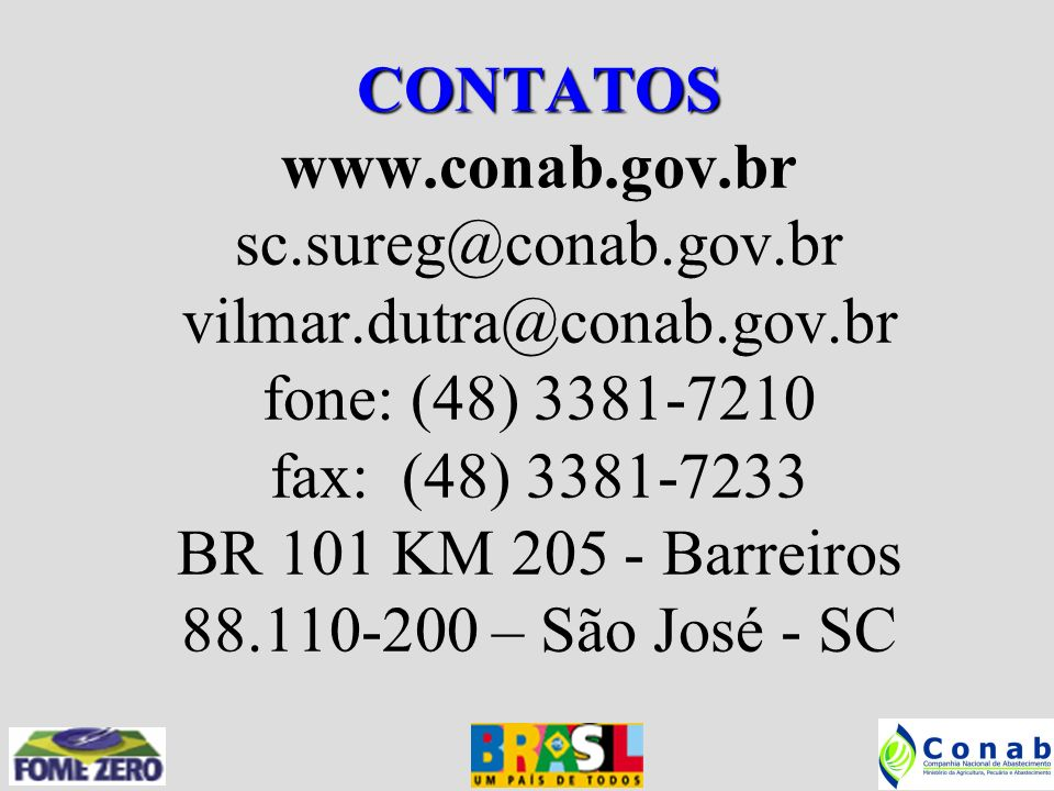 CONTATOS www. conab. gov. br sc. sureg@conab. gov. br vilmar