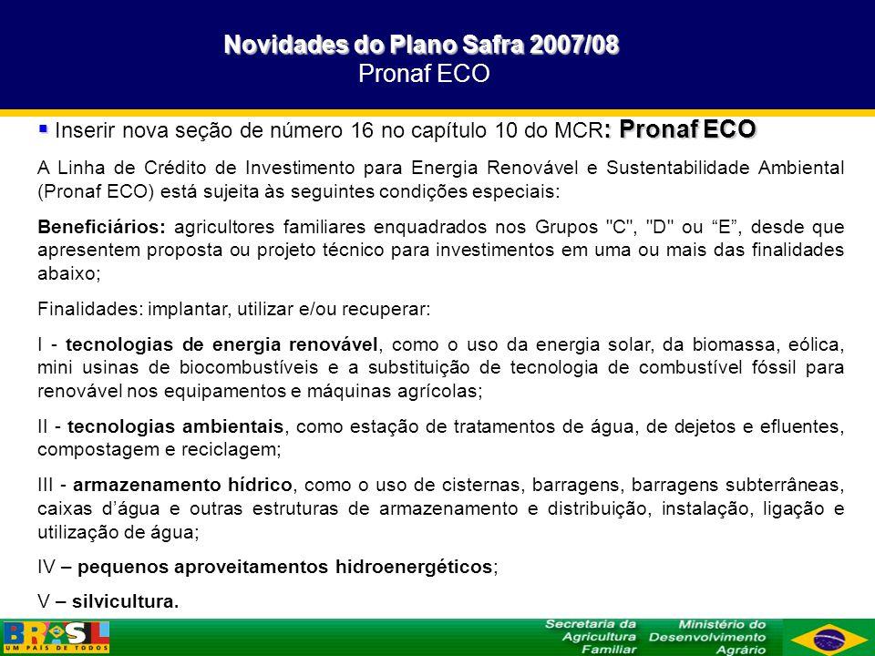 Novidades do Plano Safra 2007/08 Pronaf ECO