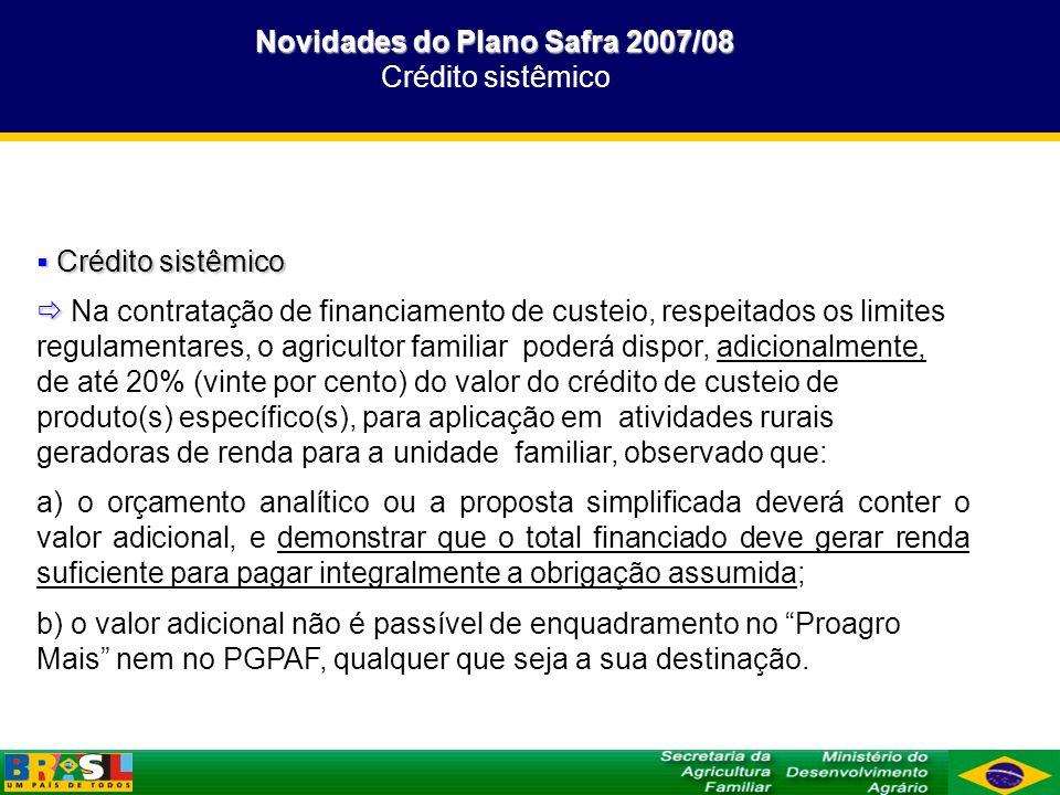 Novidades do Plano Safra 2007/08 Crédito sistêmico