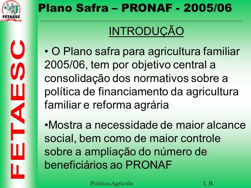 Plano Safra – PRONAF - 2005/06 INTRODUÇÃO.