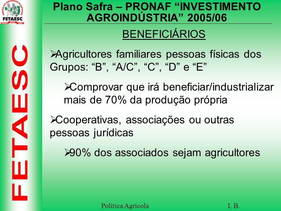 Plano Safra – PRONAF INVESTIMENTO AGROINDÚSTRIA 2005/06