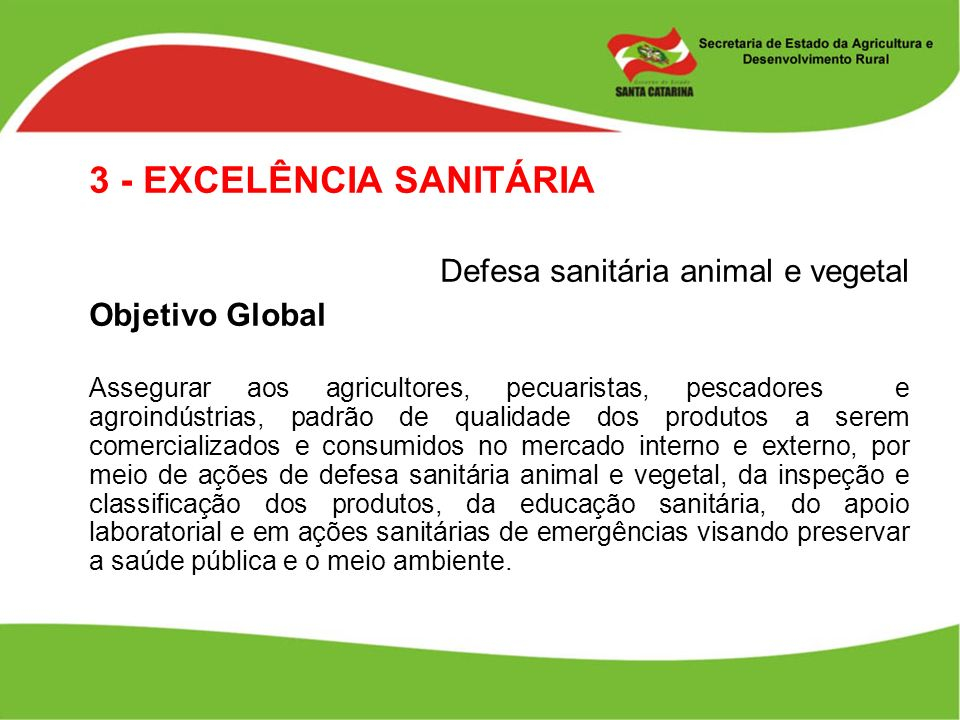 3 - EXCELÊNCIA SANITÁRIA Defesa sanitária animal e vegetal