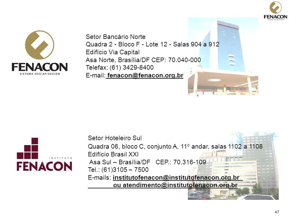Setor Bancário Norte Quadra 2 - Bloco F - Lote 12 - Salas 904 a 912. Edifício Via Capital. Asa Norte, Brasília/DF CEP: 70.040-000.
