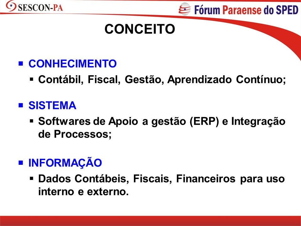 CONCEITO CONHECIMENTO Contábil, Fiscal, Gestão, Aprendizado Contínuo;