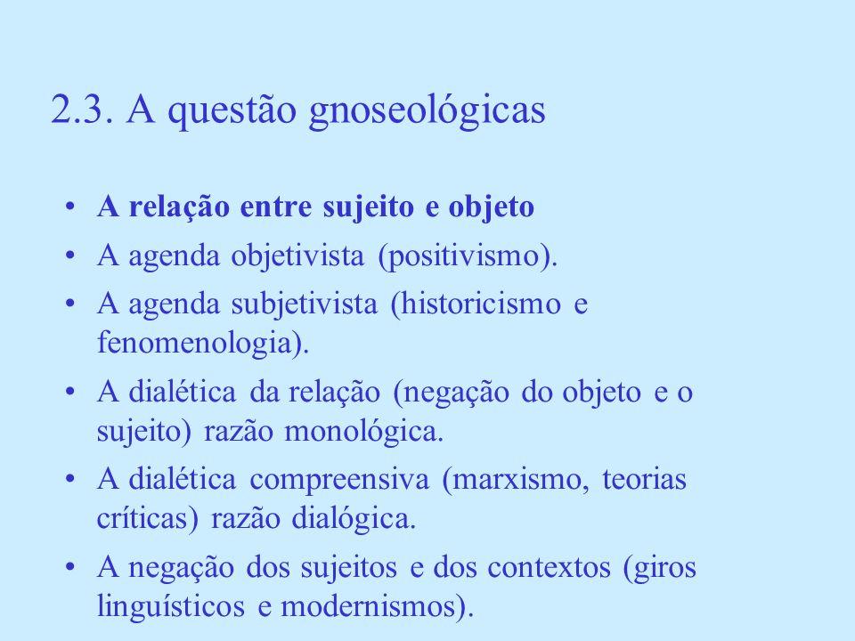 2.3. A questão gnoseológicas