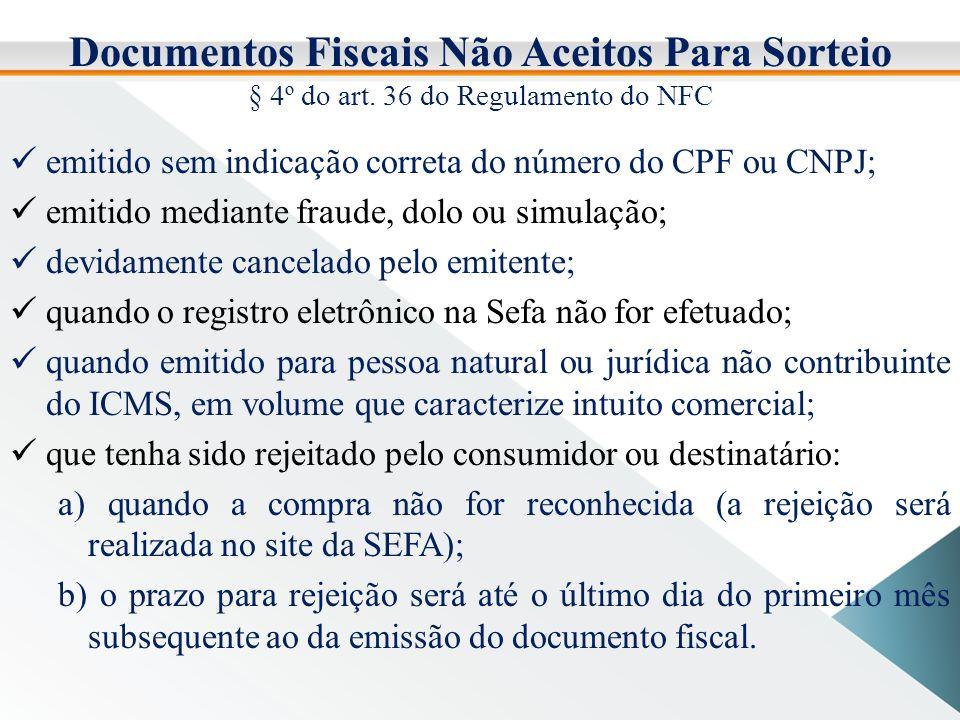 Documentos Fiscais Não Aceitos Para Sorteio § 4º do art