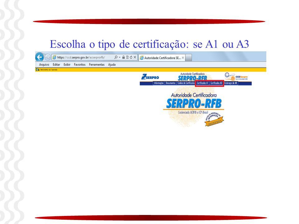 Escolha o tipo de certificação: se A1 ou A3