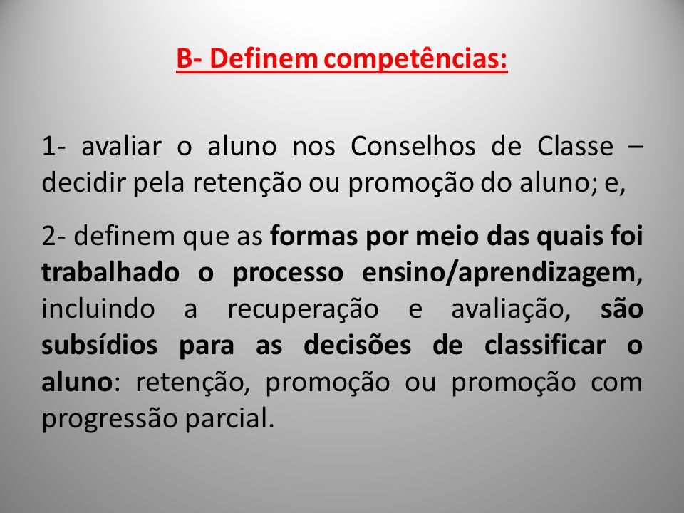 B- Definem competências: