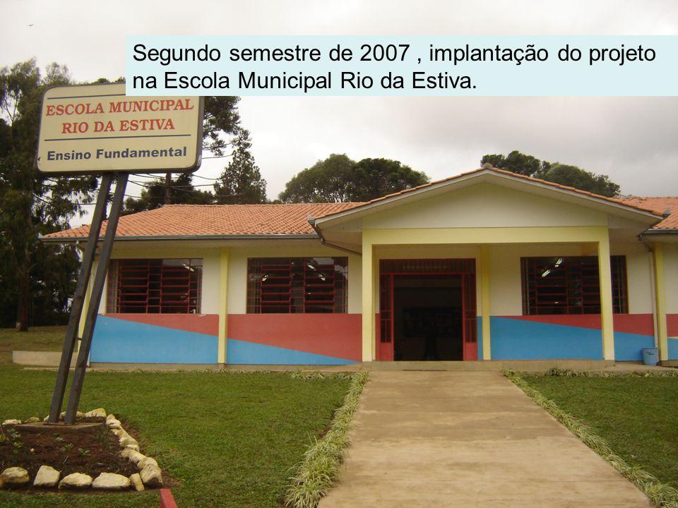 Segundo semestre de 2007 , implantação do projeto