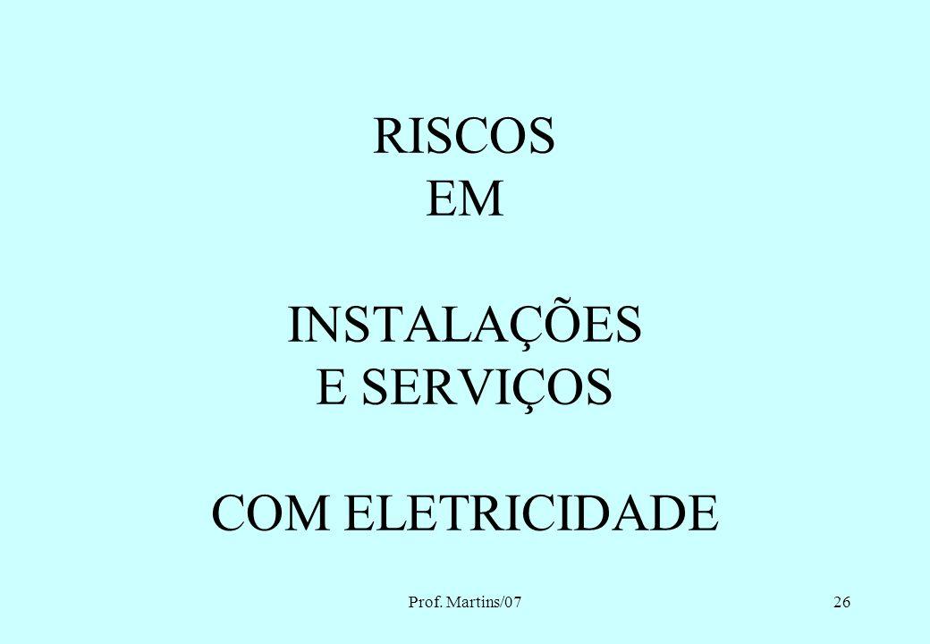 RISCOS EM INSTALAÇÕES E SERVIÇOS COM ELETRICIDADE