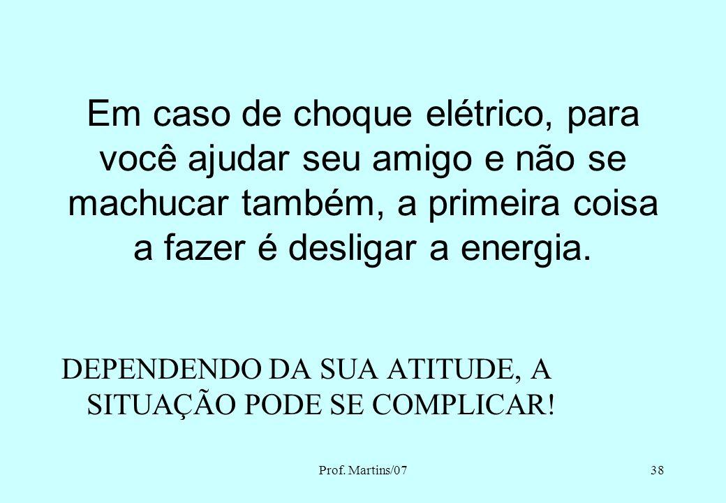 Em caso de choque elétrico, para você ajudar seu amigo e não se machucar também, a primeira coisa a fazer é desligar a energia.