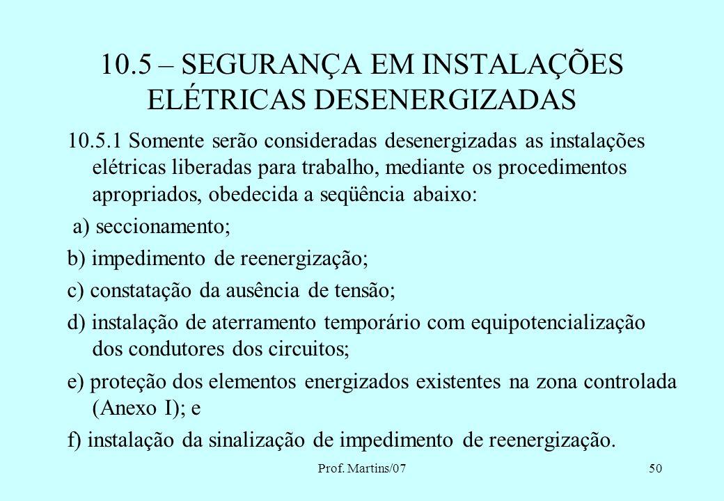 10.5 – SEGURANÇA EM INSTALAÇÕES ELÉTRICAS DESENERGIZADAS