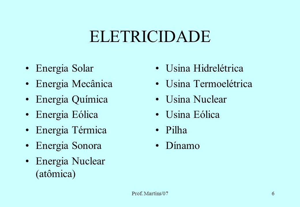 ELETRICIDADE Energia Solar Energia Mecânica Energia Química