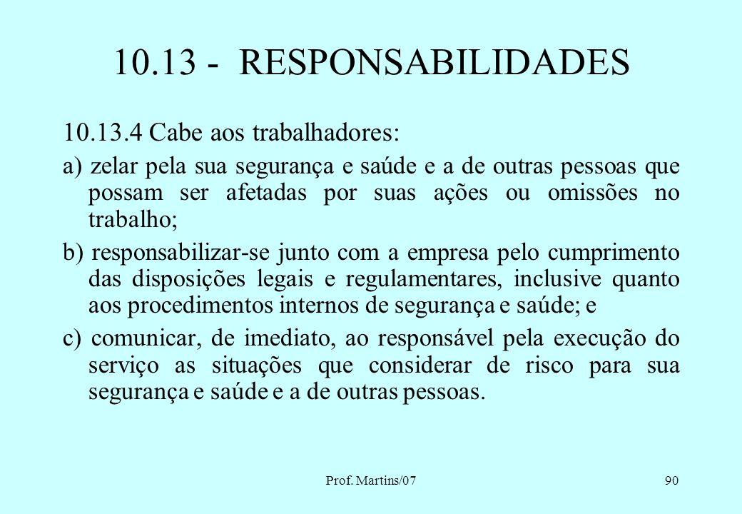 10.13 - RESPONSABILIDADES 10.13.4 Cabe aos trabalhadores:
