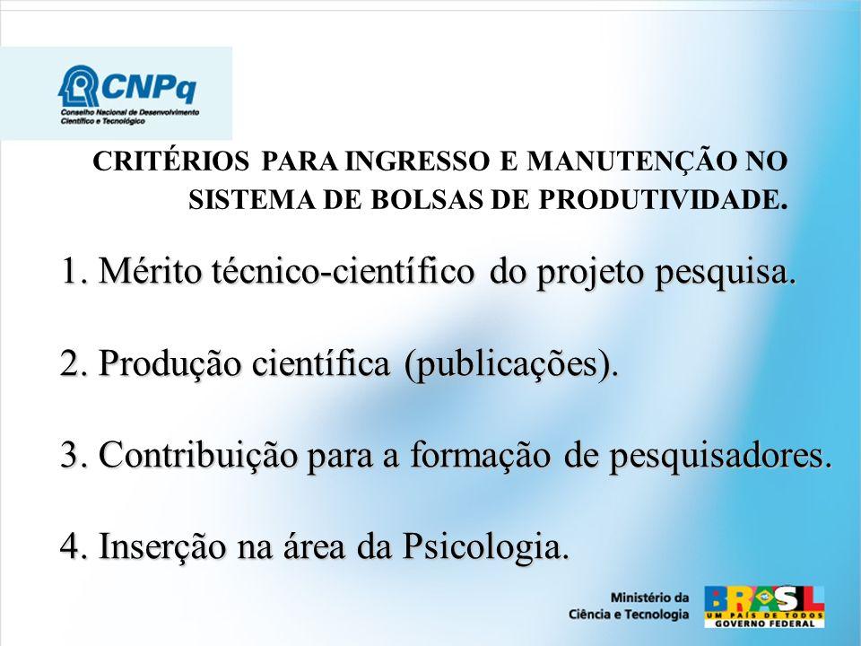 1. Mérito técnico-científico do projeto pesquisa.