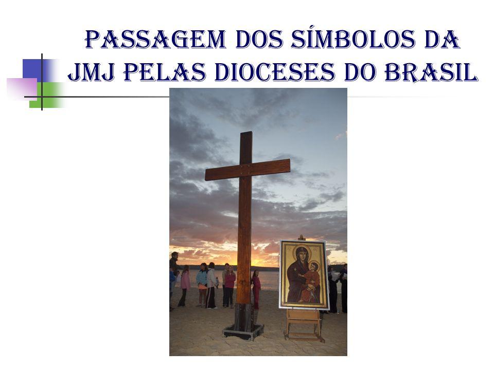 Passagem dos símbolos da JMJ pelas dioceses do Brasil