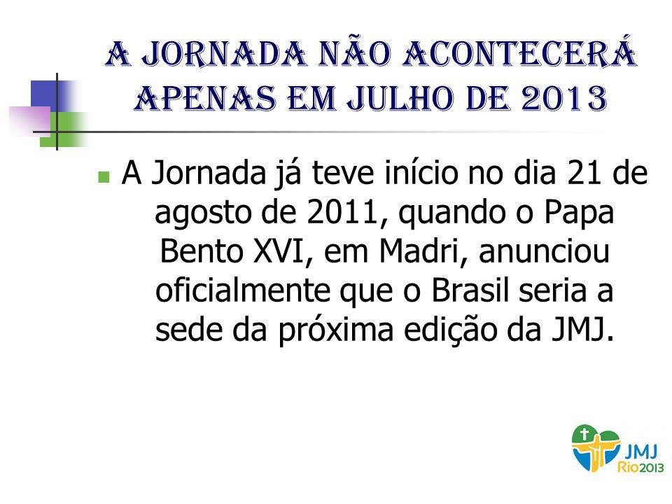 A Jornada não acontecerá apenas em julho de 2013
