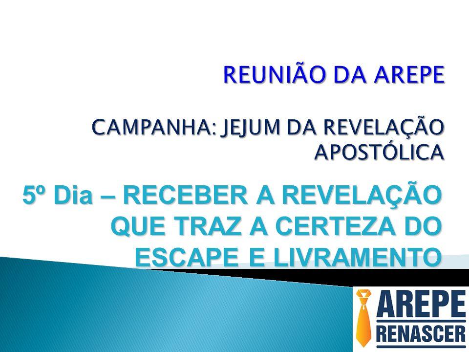 REUNIÃO DA AREPE CAMPANHA: JEJUM DA REVELAÇÃO APOSTÓLICA