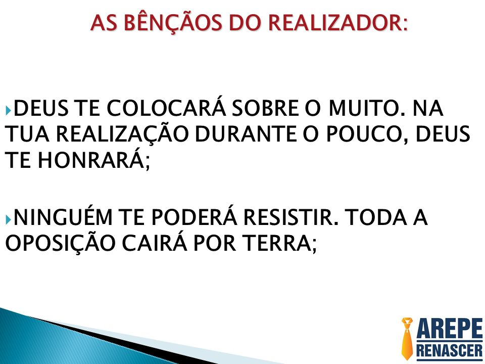 AS BÊNÇÃOS DO REALIZADOR: