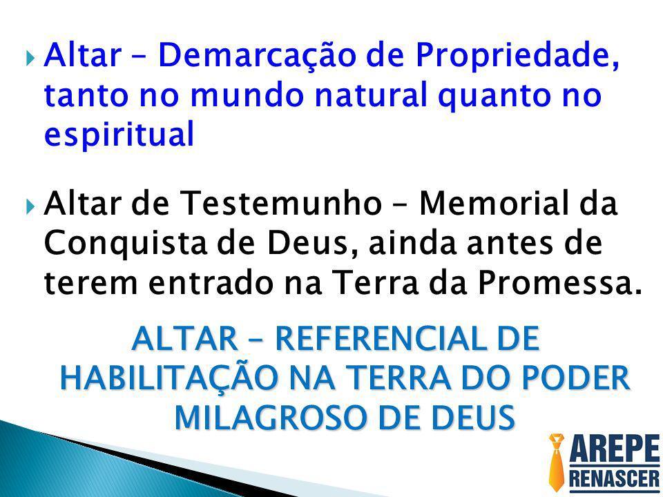 ALTAR – REFERENCIAL DE HABILITAÇÃO NA TERRA DO PODER MILAGROSO DE DEUS